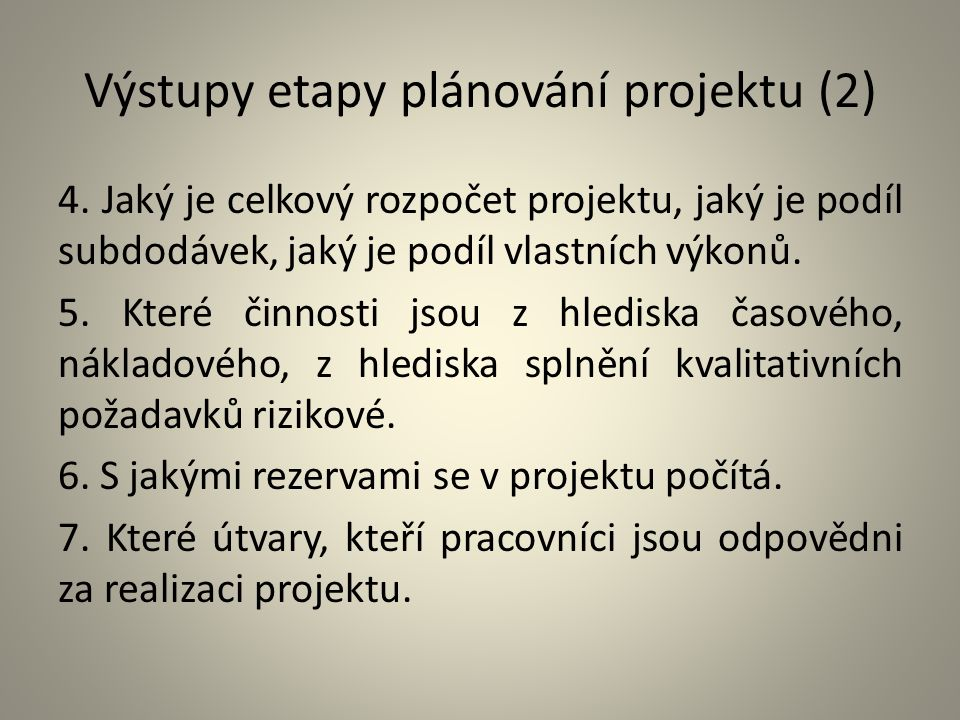Výstupy etapy plánování projektu (2)