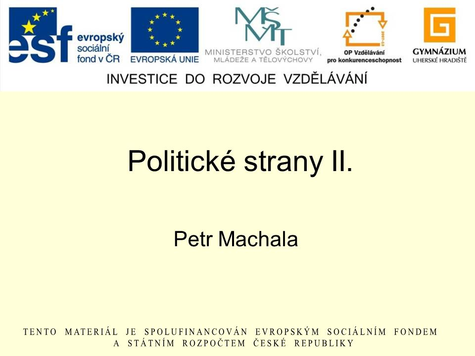 Politické strany II. Petr Machala