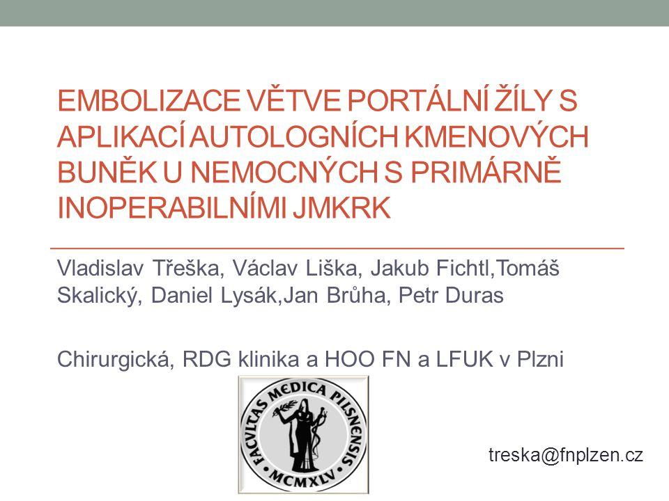 Embolizace Větve portální žíly s aplikací autologních kmenových bUNěk U nemocných s primárně inoperabilními JMKRK