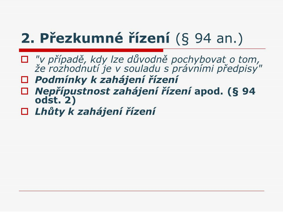 2. Přezkumné řízení (§ 94 an.)