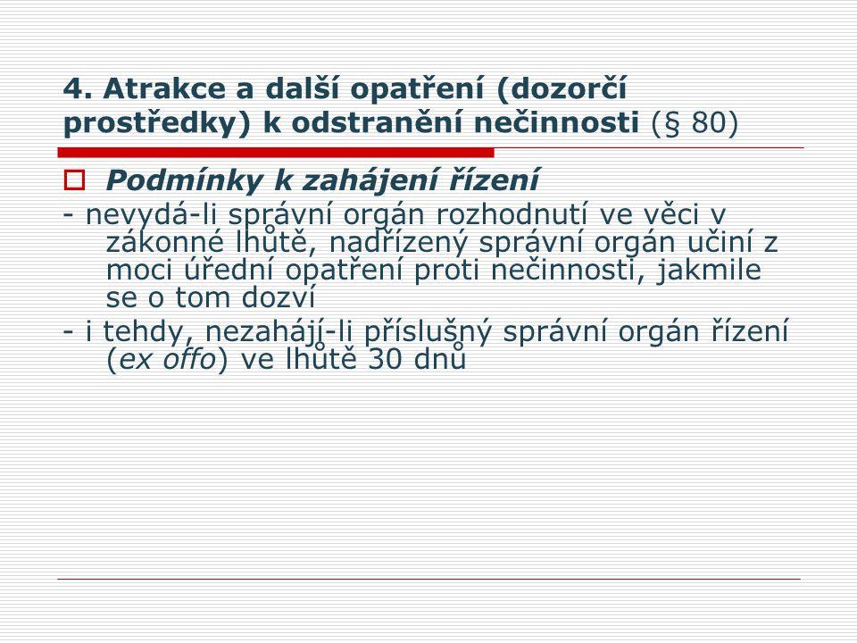 4. Atrakce a další opatření (dozorčí prostředky) k odstranění nečinnosti (§ 80)