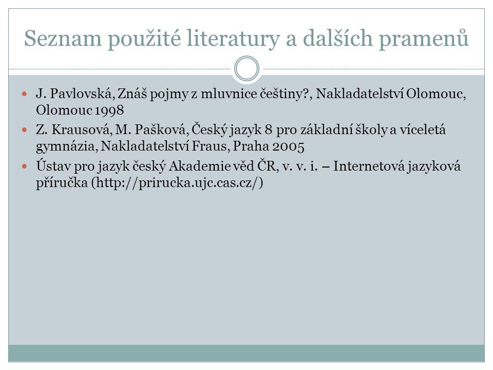 Seznam použité literatury a dalších pramenů