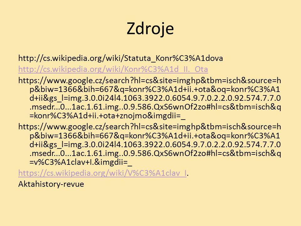 Zdroje http://cs.wikipedia.org/wiki/Statuta_Konr%C3%A1dova