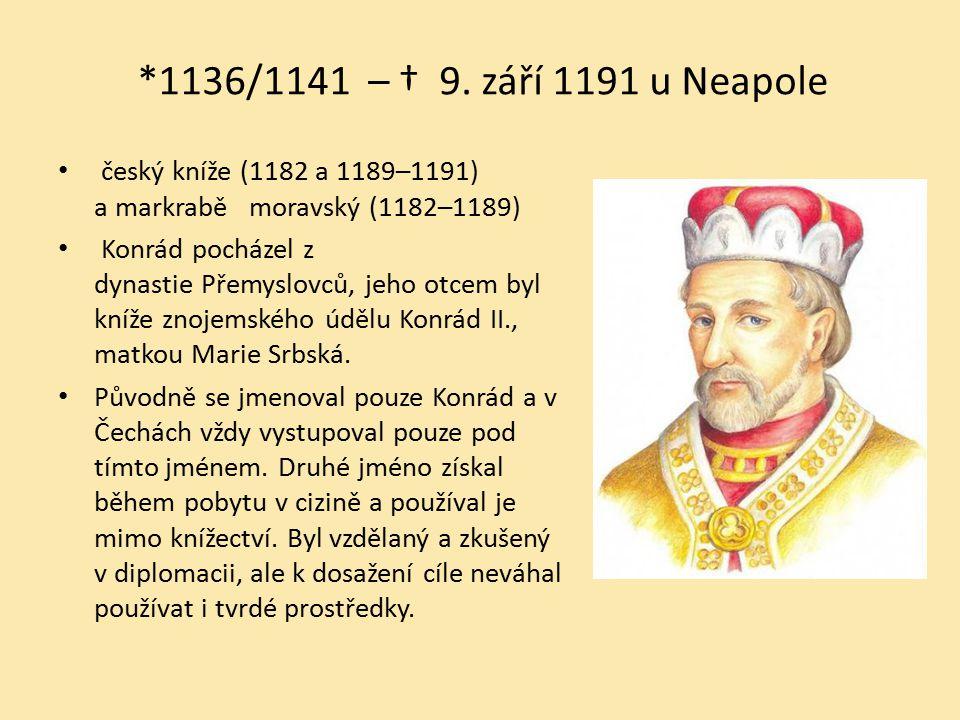 *1136/1141 – † 9. září 1191 u Neapole český kníže (1182 a 1189–1191) a markrabě moravský (1182–1189)