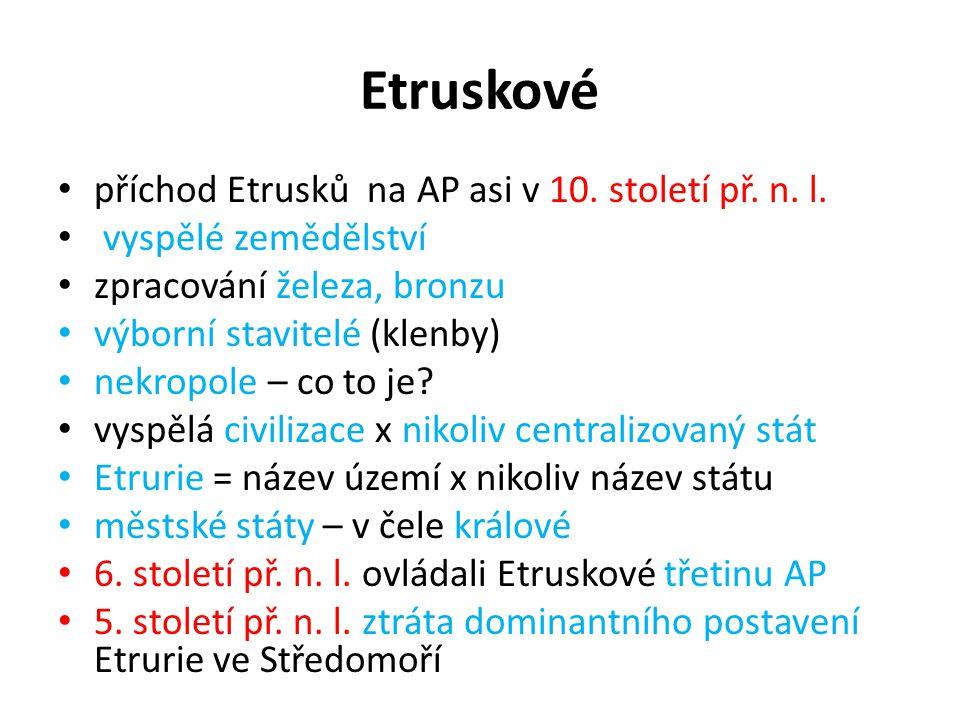 Etruskové příchod Etrusků na AP asi v 10. století př. n. l.