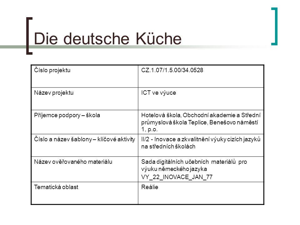 Die deutsche Küche Číslo projektu CZ.1.07/1.5.00/34.0528