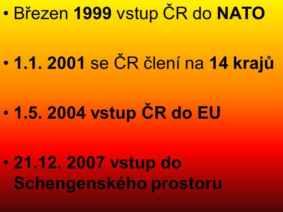 Březen 1999 vstup ČR do NATO 1.1. 2001 se ČR člení na 14 krajů.