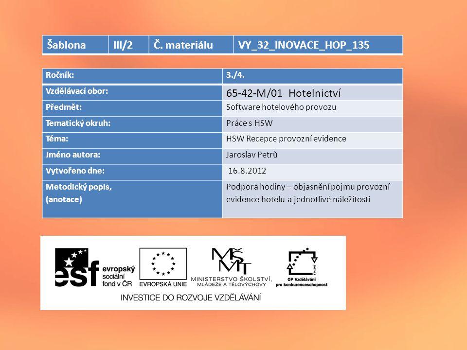 Šablona III/2 Č. materiálu VY_32_INOVACE_HOP_135