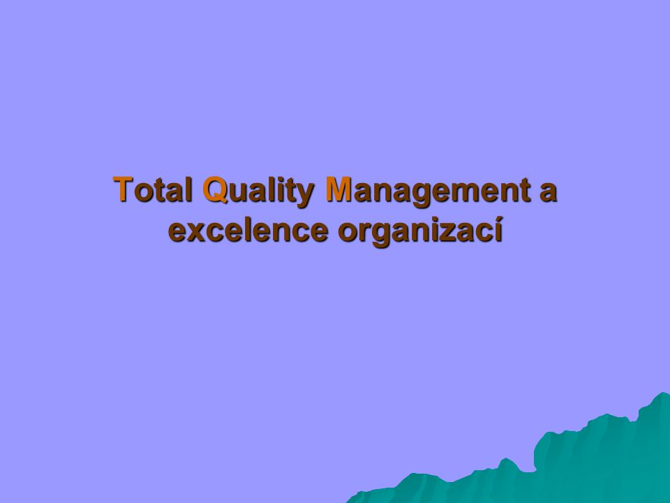 Total Quality Management a excelence organizací