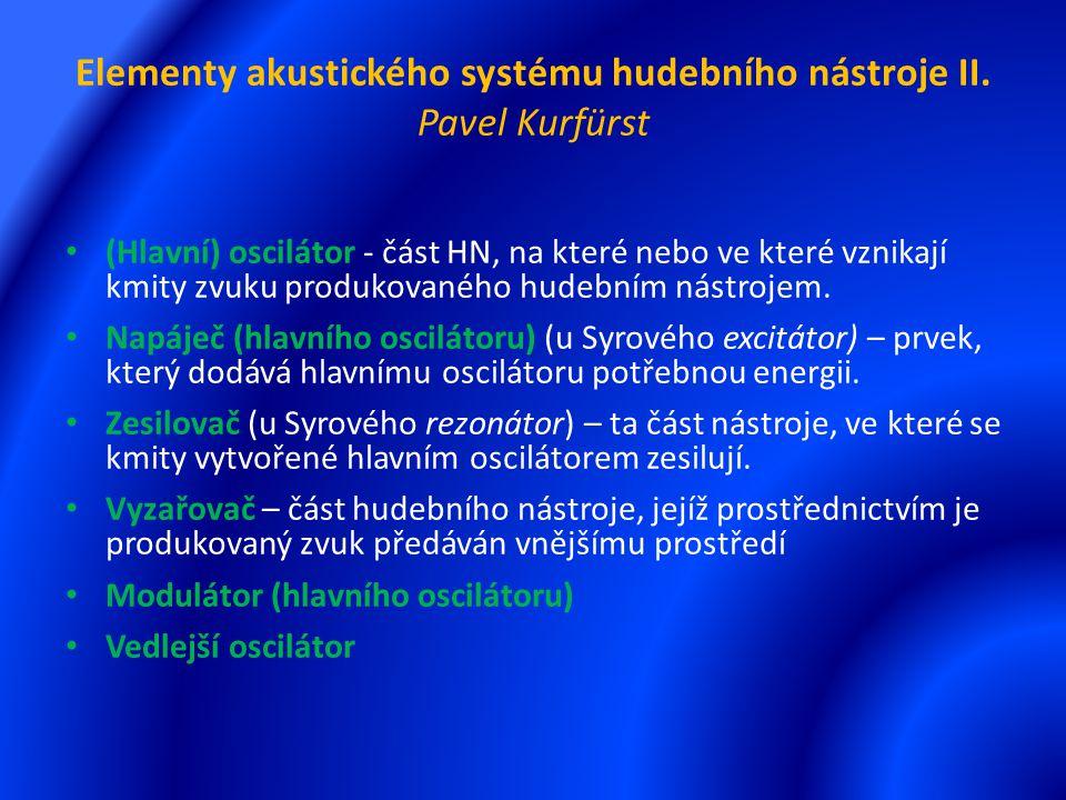 Elementy akustického systému hudebního nástroje II. Pavel Kurfürst