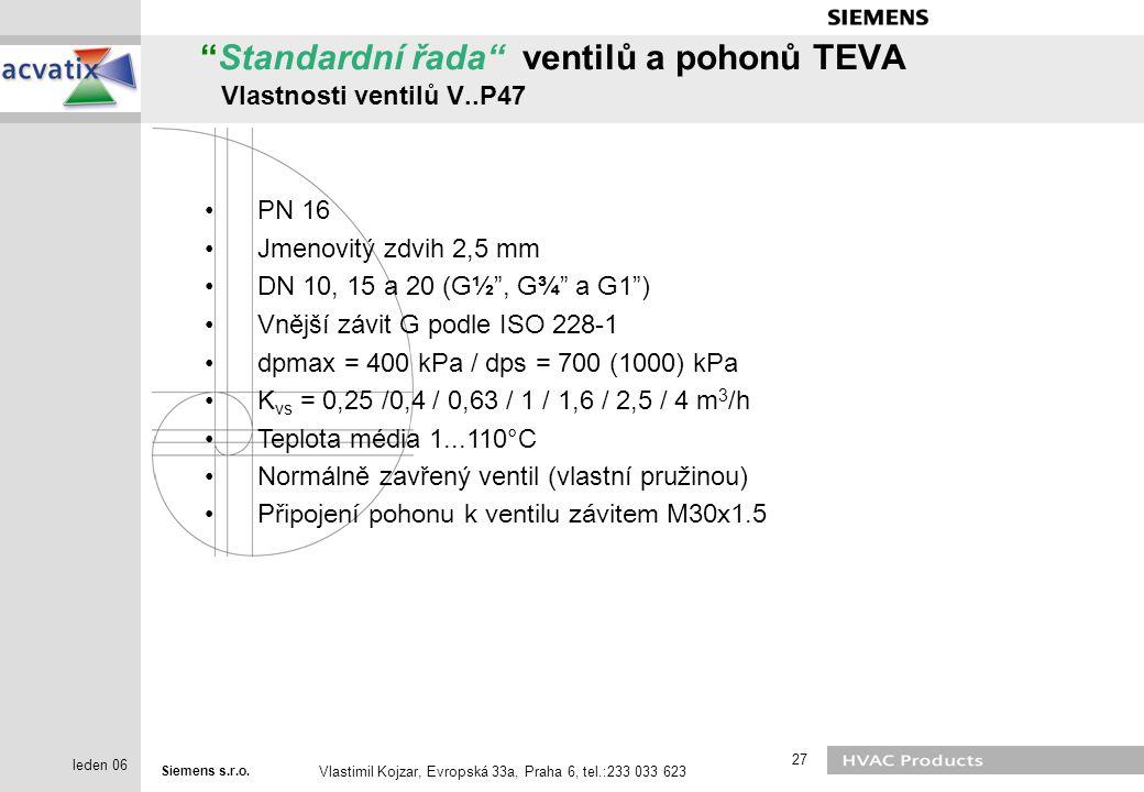 Standardní řada ventilů a pohonů TEVA Vlastnosti ventilů V..P47