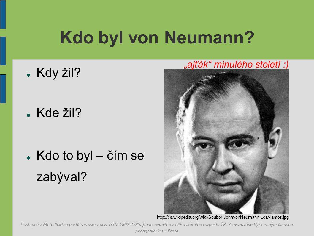 Kdo byl von Neumann Kdy žil Kde žil Kdo to byl – čím se zabýval