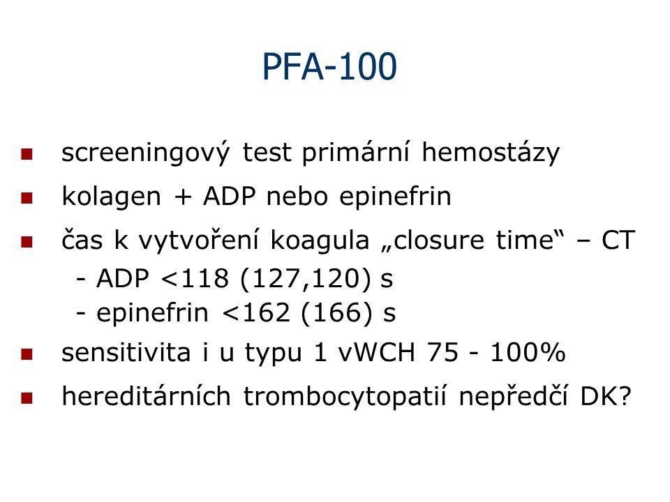 PFA-100 screeningový test primární hemostázy