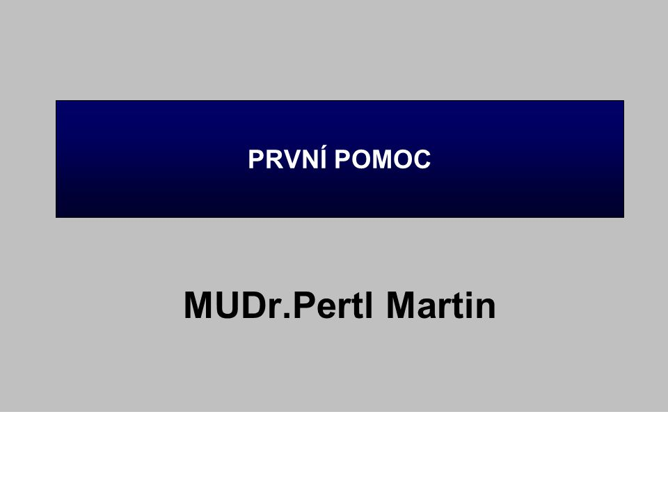 PRVNÍ POMOC MUDr.Pertl Martin