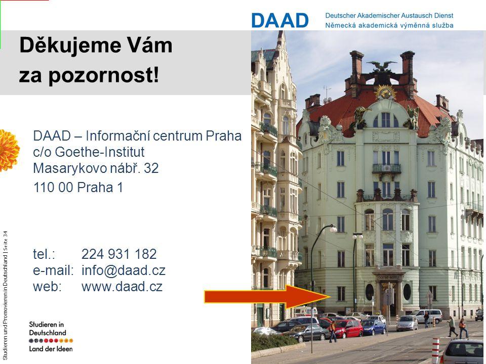Děkujeme Vám za pozornost! DAAD – Informační centrum Praha