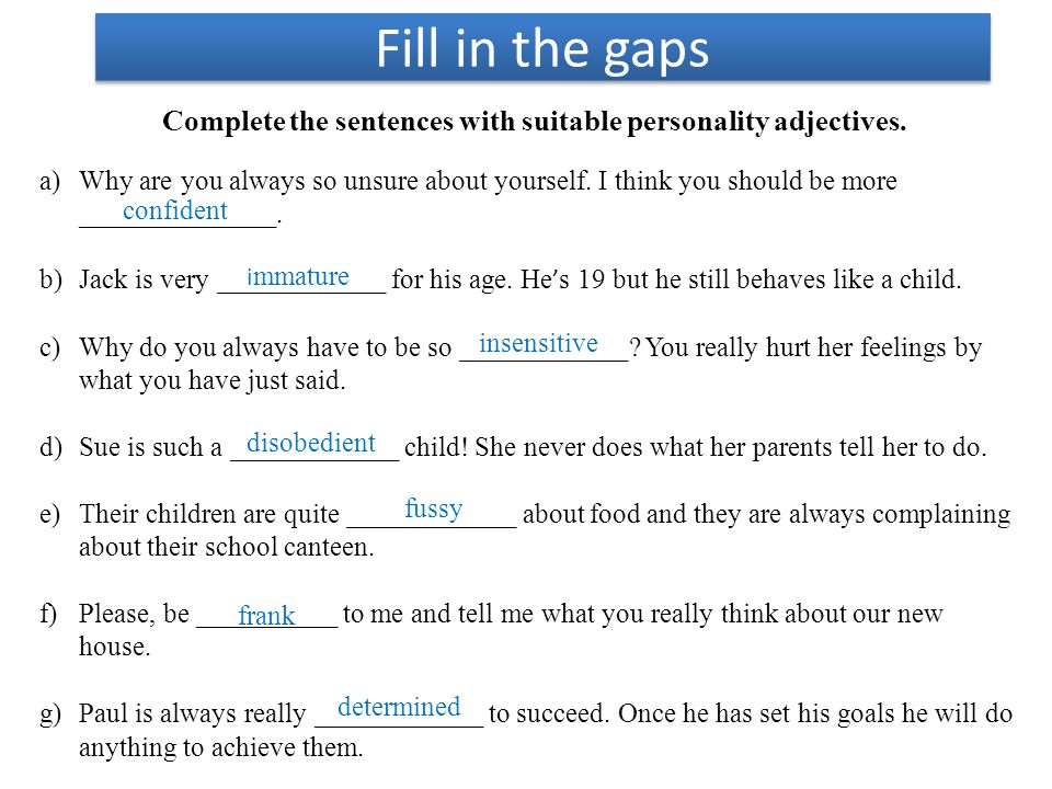 Complete the sentences with suitable personality adjectives.