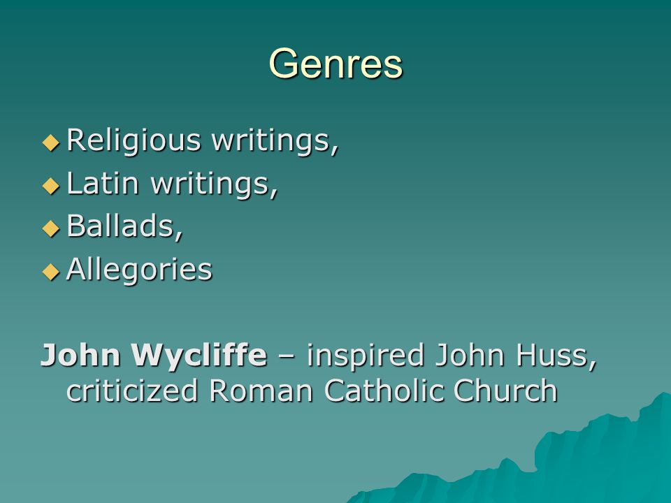 Genres Religious writings, Latin writings, Ballads, Allegories