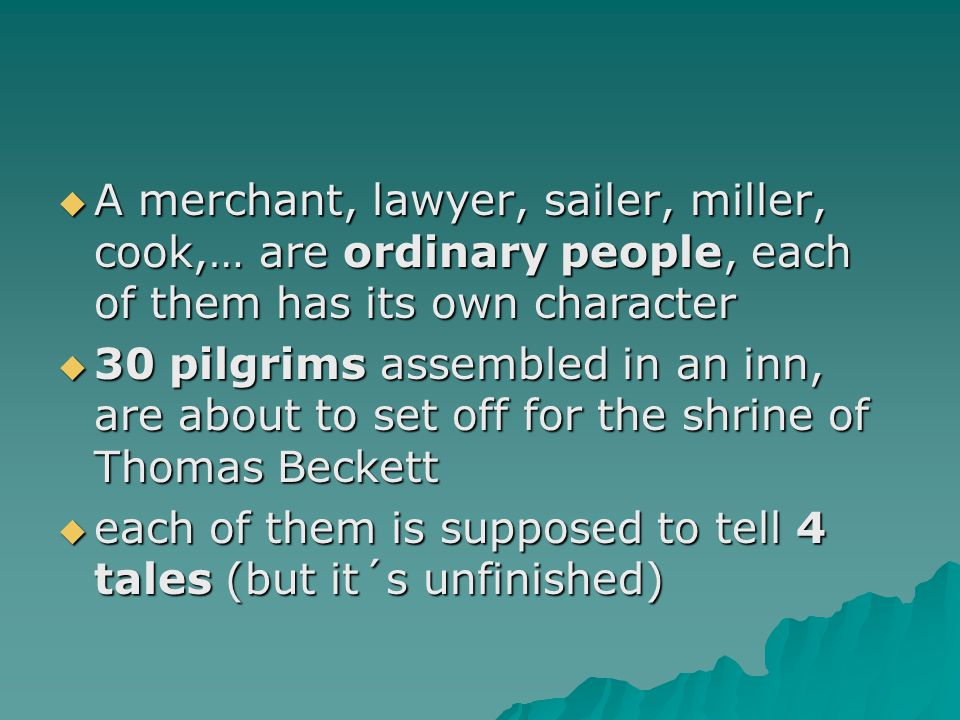A merchant, lawyer, sailer, miller, cook,… are ordinary people, each of them has its own character