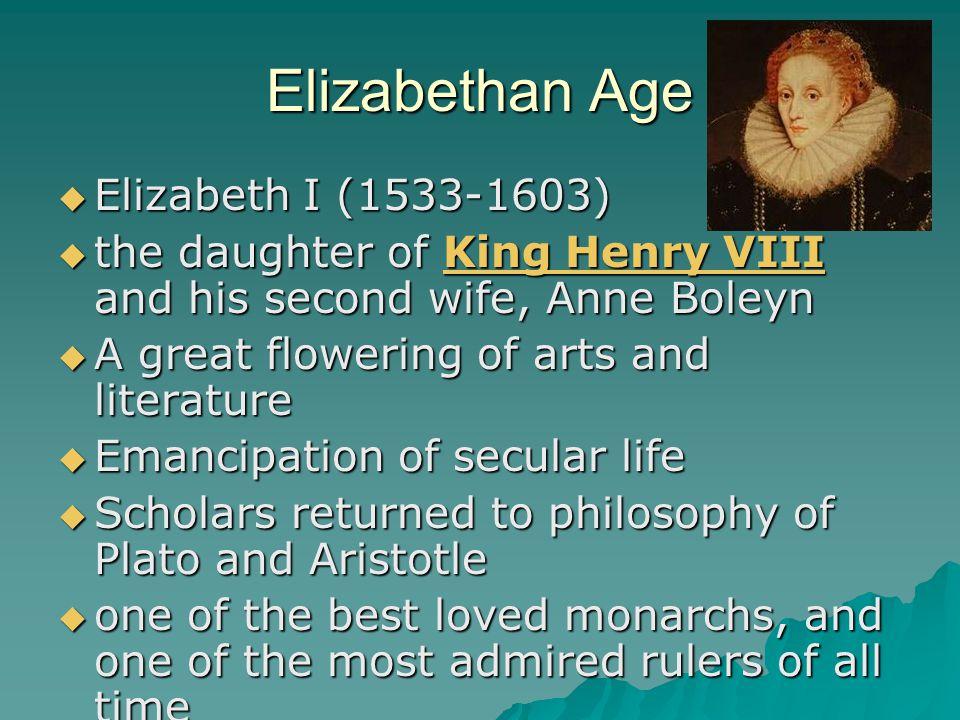 Elizabethan Age Elizabeth I (1533-1603)