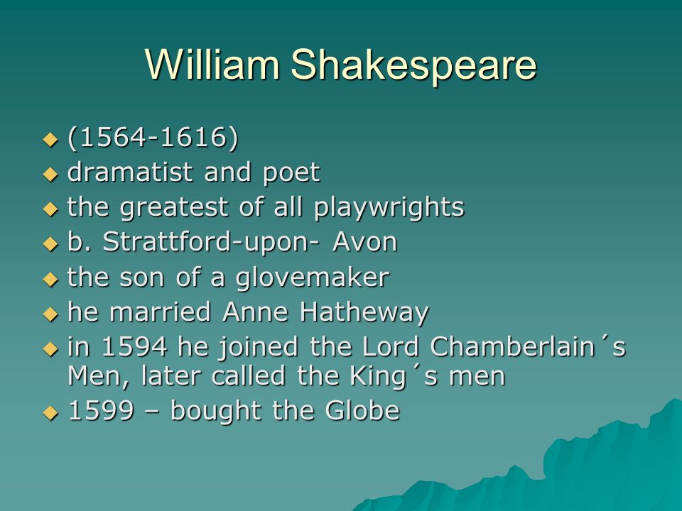 William Shakespeare (1564-1616) dramatist and poet