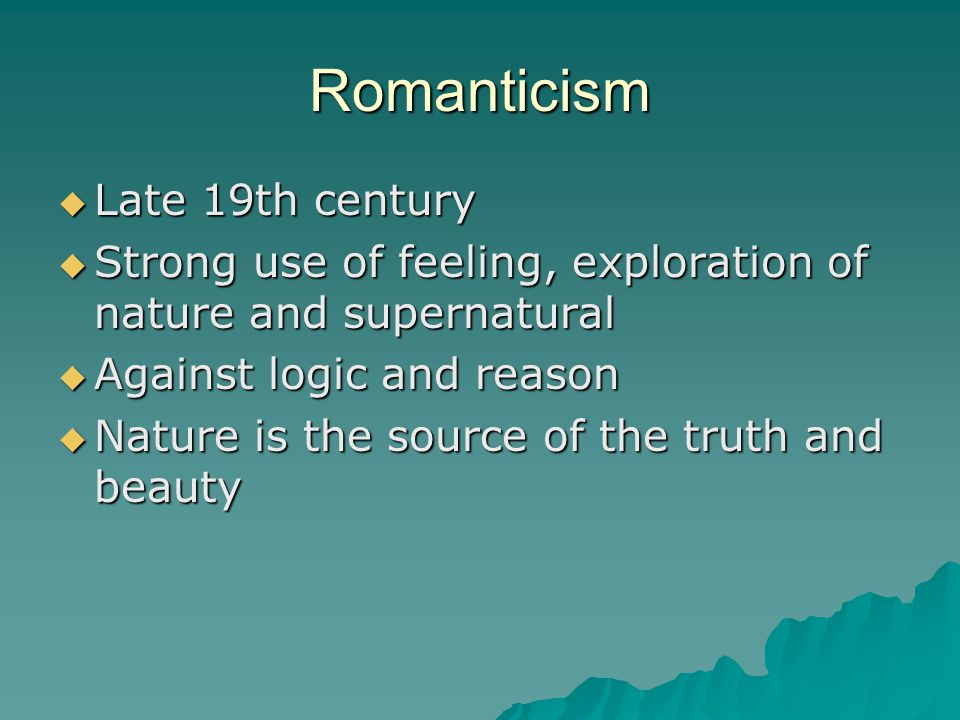 Romanticism Late 19th century