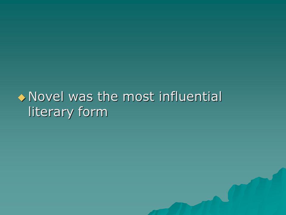 Novel was the most influential literary form