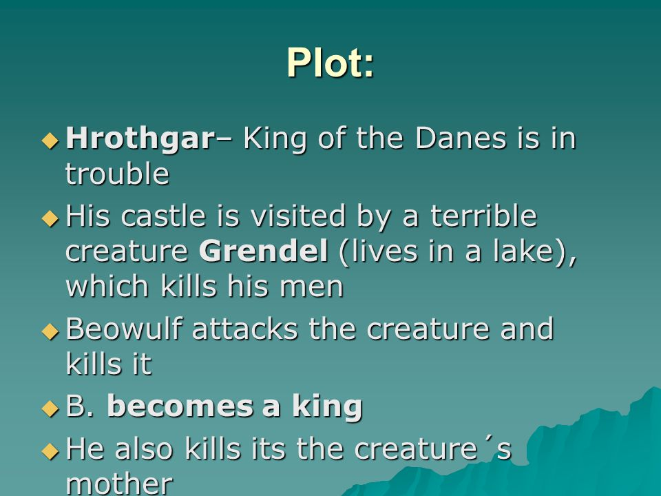 Plot: Hrothgar– King of the Danes is in trouble