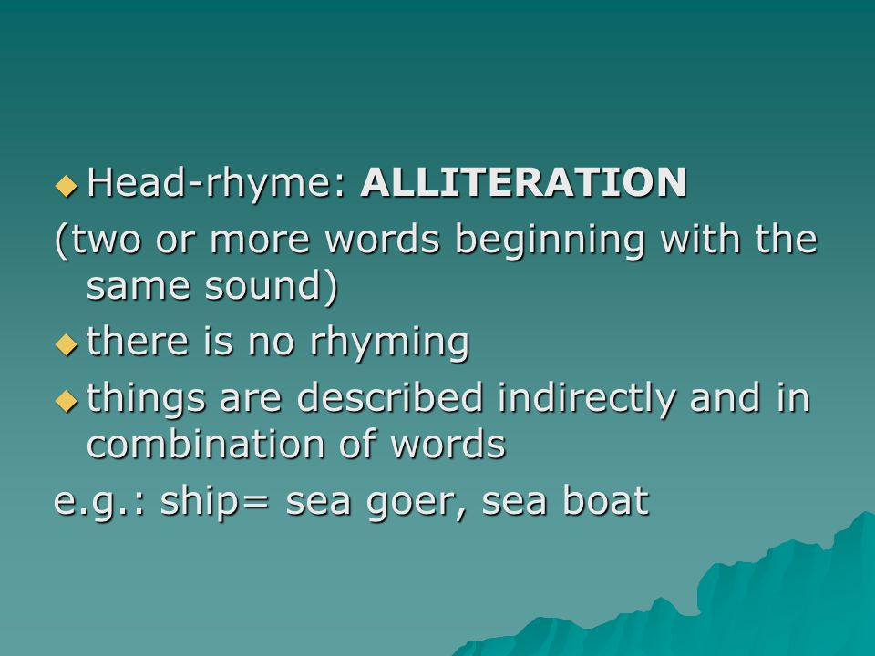 Head-rhyme: ALLITERATION