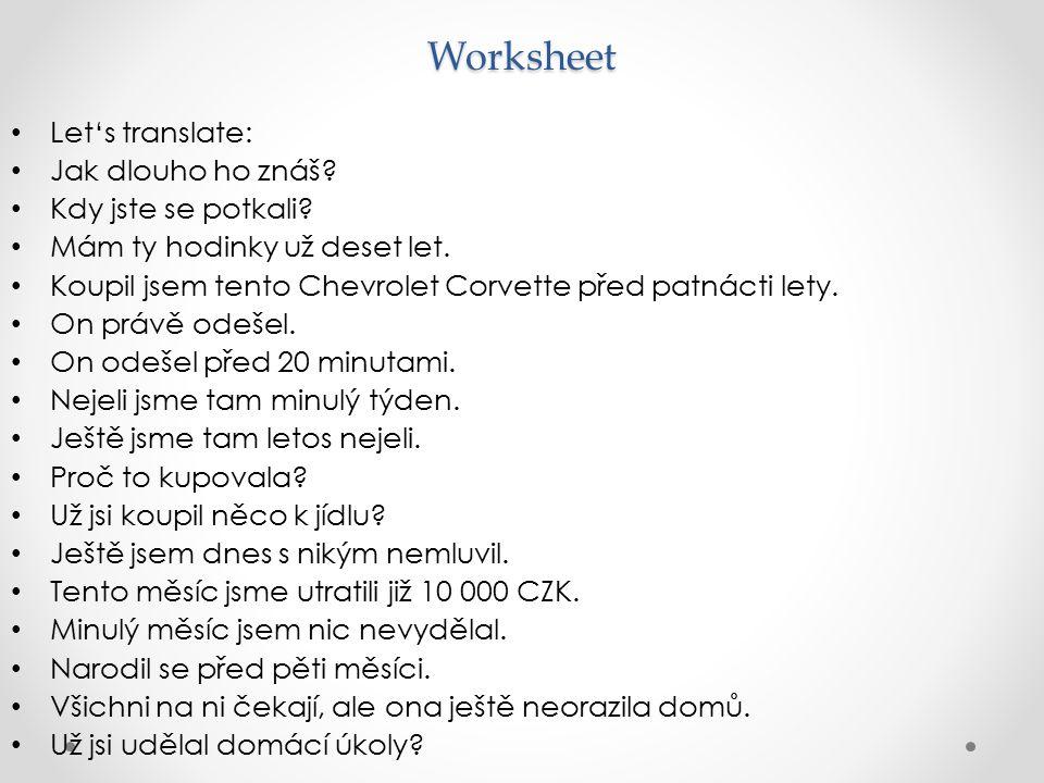 Worksheet Let's translate: Jak dlouho ho znáš Kdy jste se potkali
