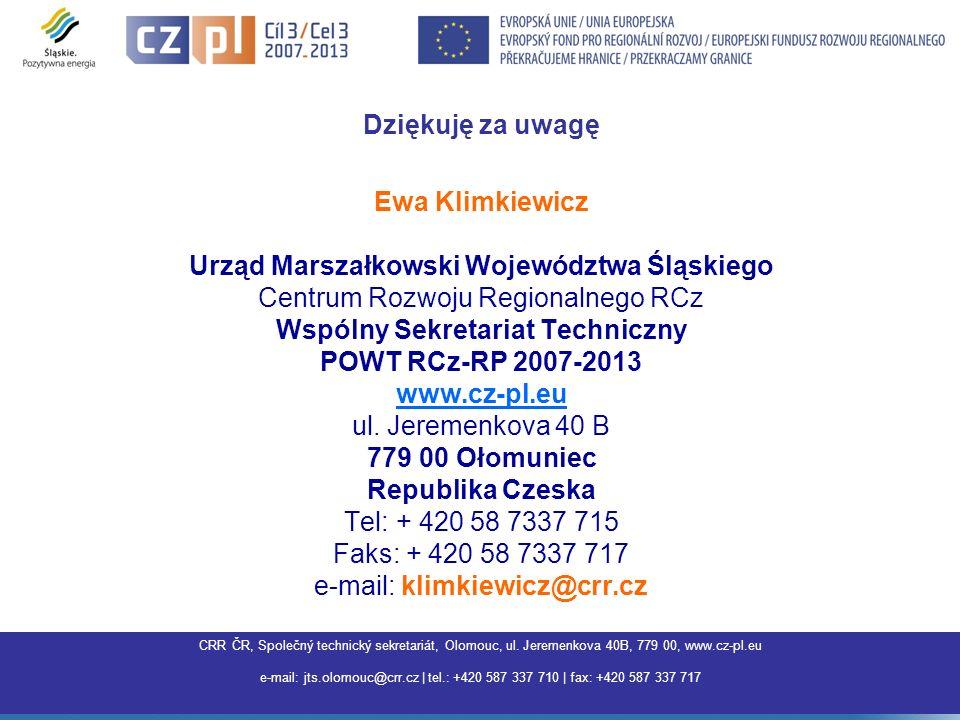Dziękuję za uwagę Ewa Klimkiewicz Urząd Marszałkowski Województwa Śląskiego Centrum Rozwoju Regionalnego RCz Wspólny Sekretariat Techniczny POWT RCz-RP 2007-2013 www.cz-pl.eu ul.