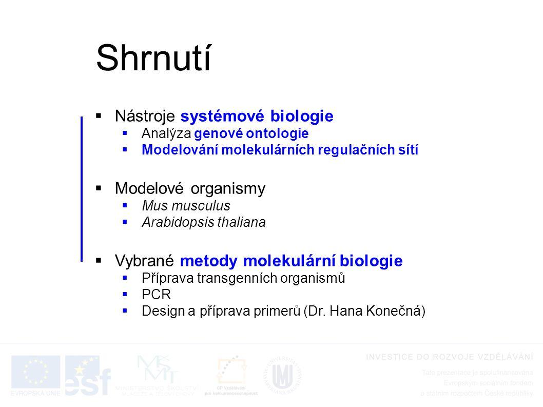 Shrnutí Nástroje systémové biologie Modelové organismy