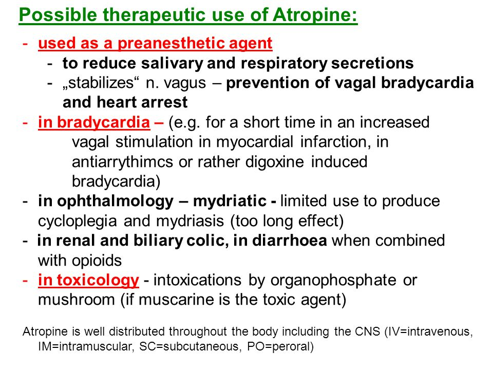 Possible therapeutic use of Atropine: