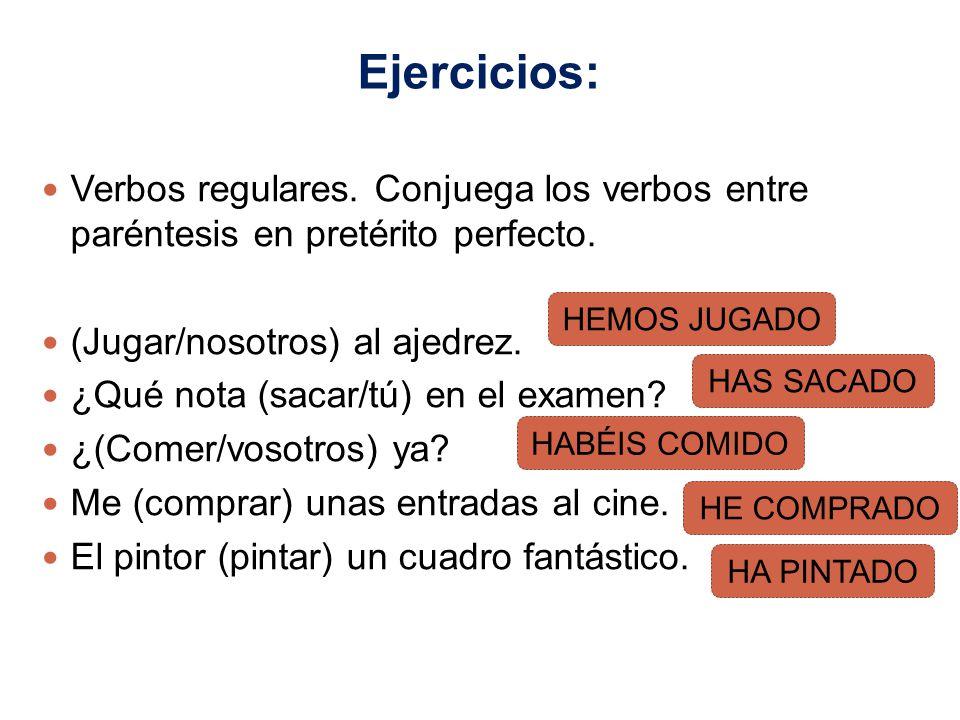 Ejercicios: Verbos regulares. Conjuega los verbos entre paréntesis en pretérito perfecto. (Jugar/nosotros) al ajedrez.