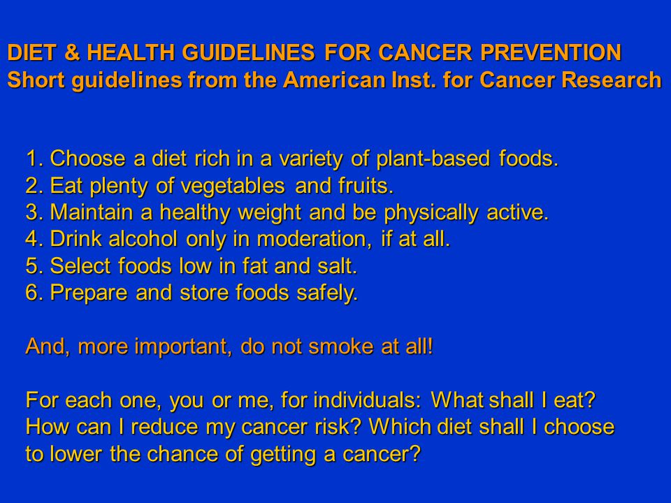 DIET & HEALTH GUIDELINES FOR CANCER PREVENTION