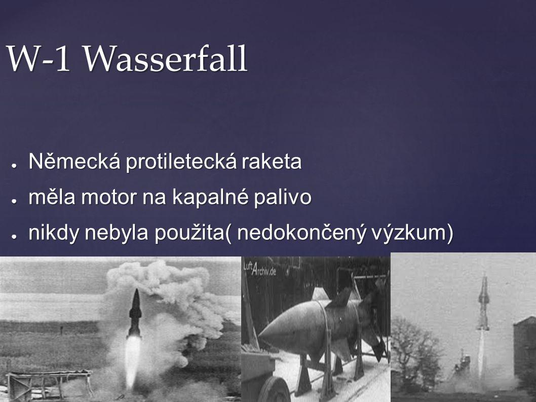 W-1 Wasserfall Německá protiletecká raketa