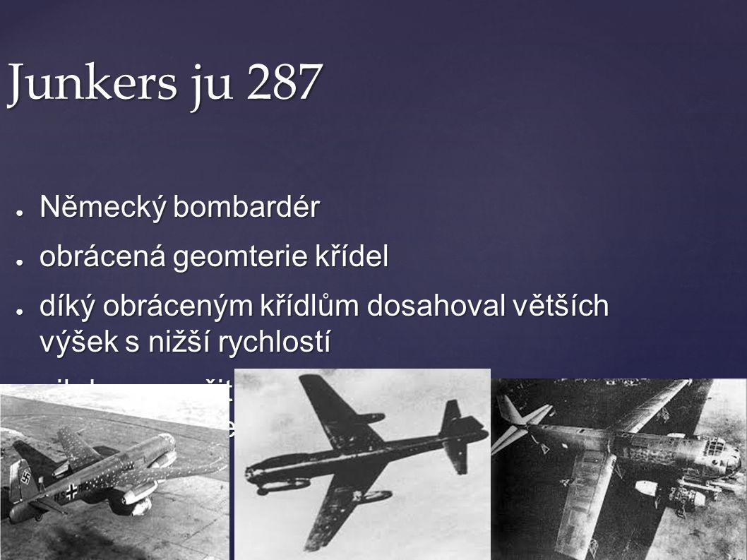 Junkers ju 287 Německý bombardér obrácená geomterie křídel