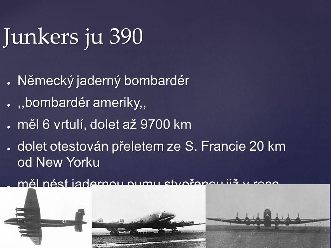 Junkers ju 390 Německý jaderný bombardér ,,bombardér ameriky,,