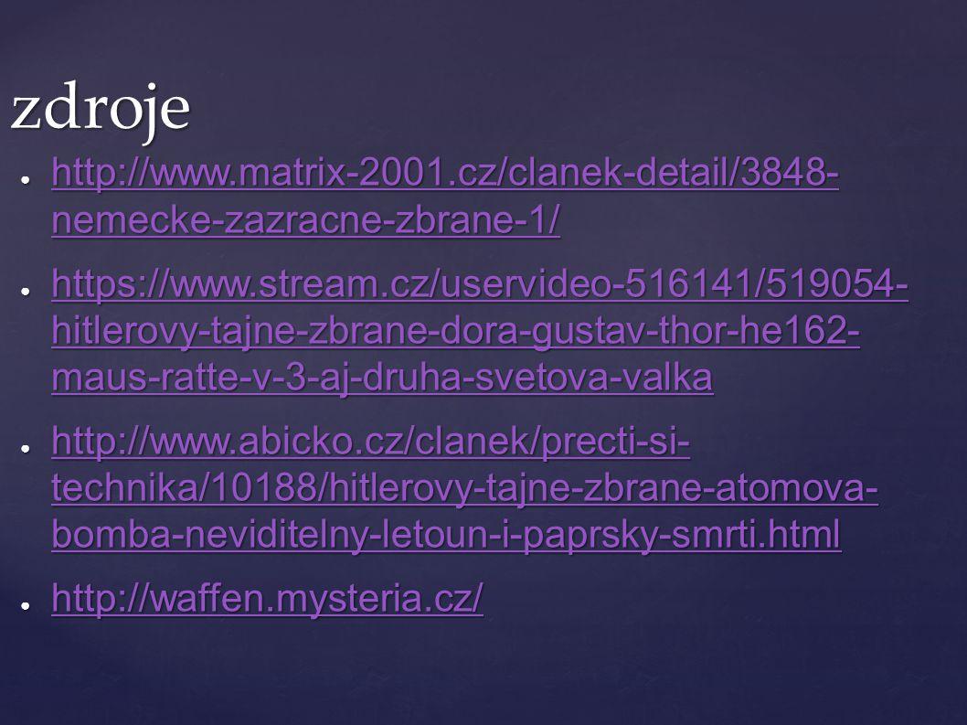 zdroje http://www.matrix-2001.cz/clanek-detail/3848- nemecke-zazracne-zbrane-1/