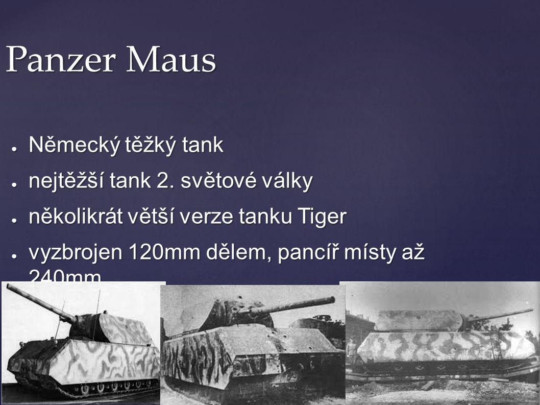 Panzer Maus Německý těžký tank nejtěžší tank 2. světové války