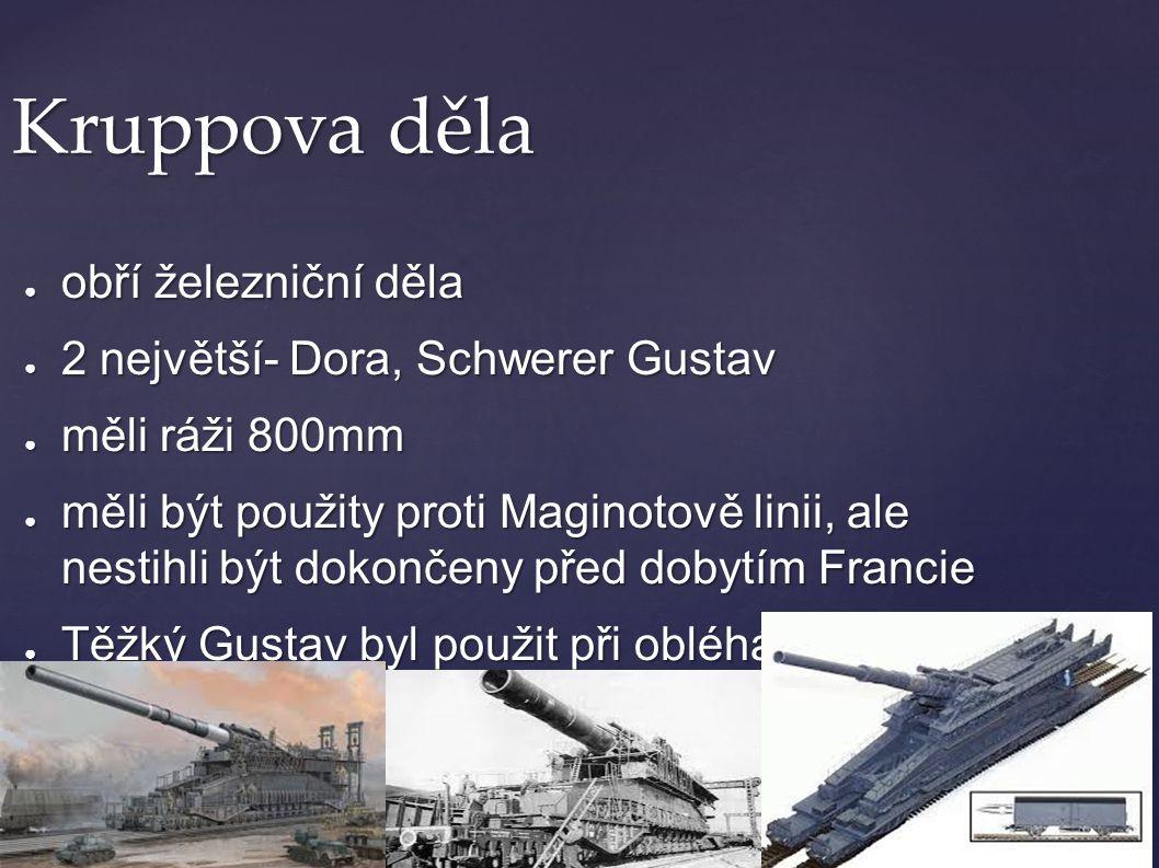 Kruppova děla obří železniční děla 2 největší- Dora, Schwerer Gustav