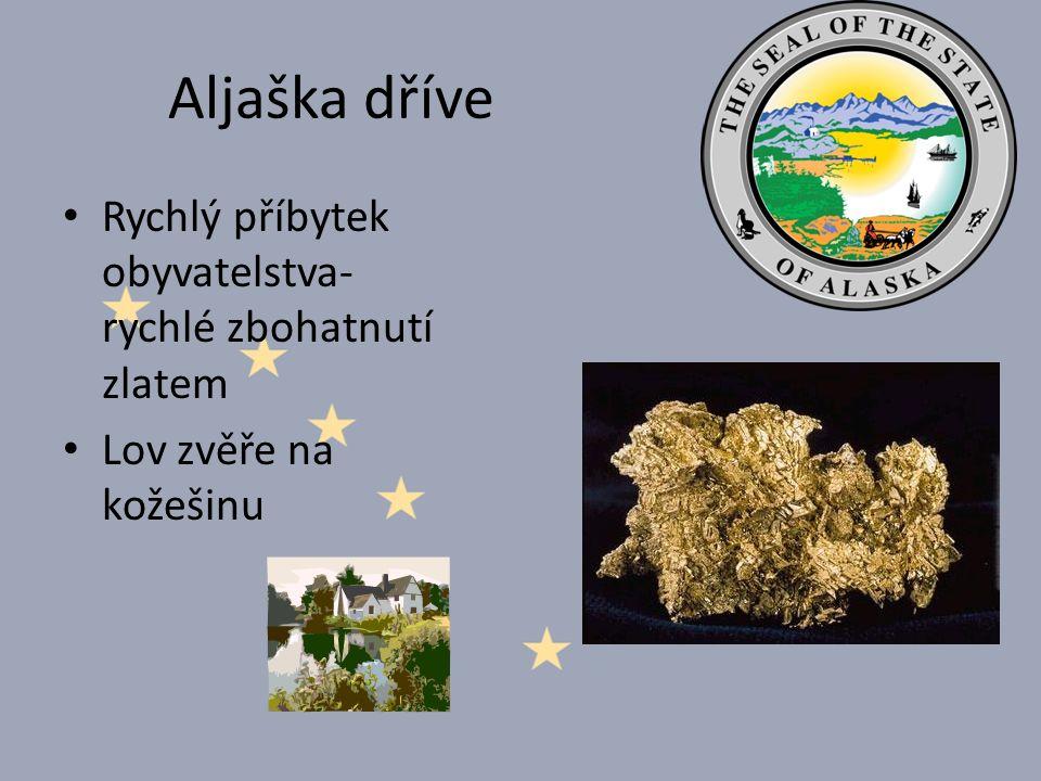 Aljaška dříve Rychlý příbytek obyvatelstva-rychlé zbohatnutí zlatem