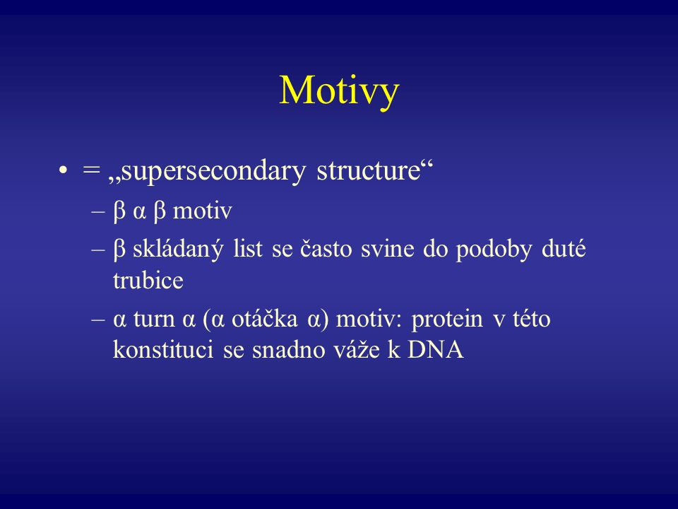 "Motivy = ""supersecondary structure β α β motiv"
