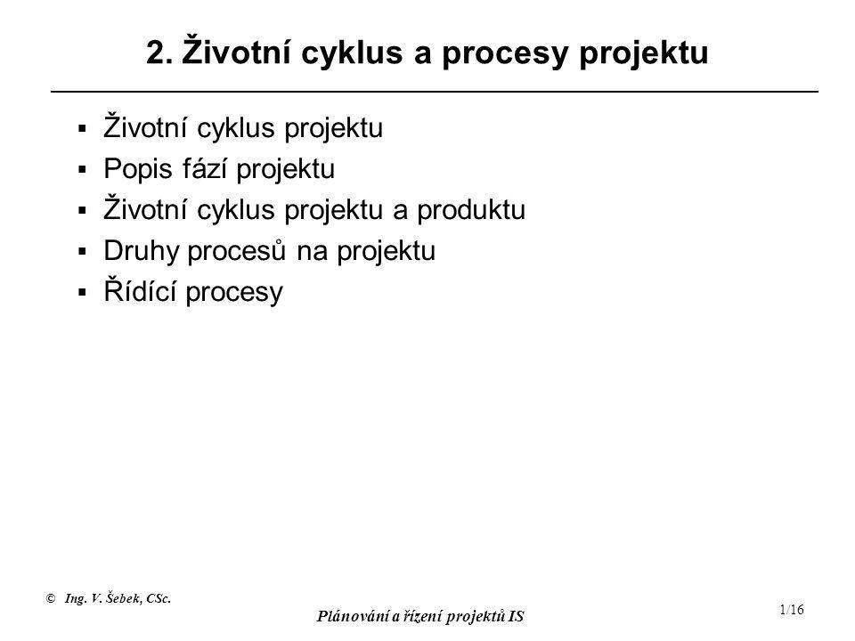 2. Životní cyklus a procesy projektu