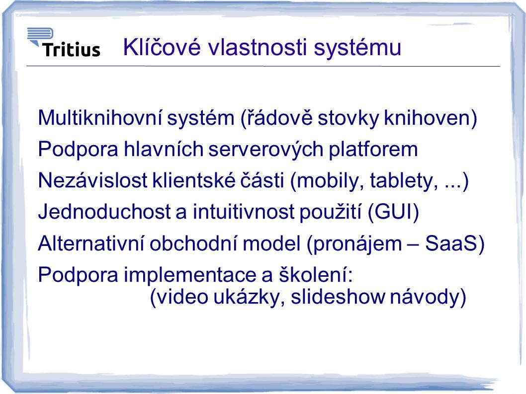 Klíčové vlastnosti systému