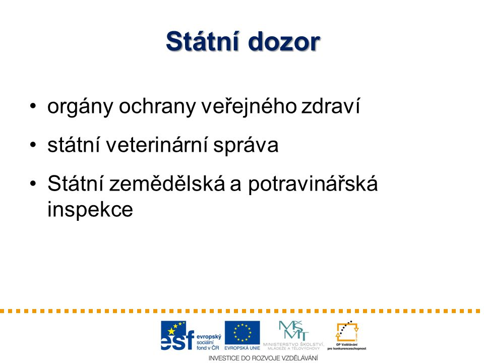 Státní dozor orgány ochrany veřejného zdraví státní veterinární správa