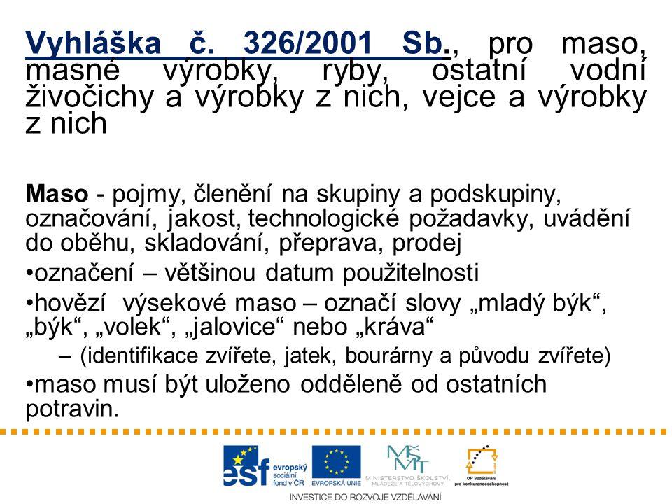 Vyhláška č. 326/2001 Sb., pro maso, masné výrobky, ryby, ostatní vodní živočichy a výrobky z nich, vejce a výrobky z nich