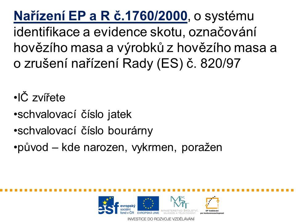 Nařízení EP a R č.1760/2000, o systému identifikace a evidence skotu, označování hovězího masa a výrobků z hovězího masa a o zrušení nařízení Rady (ES) č. 820/97