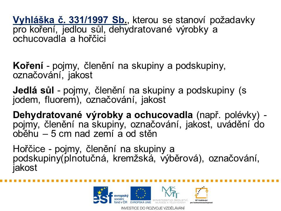 Vyhláška č. 331/1997 Sb., kterou se stanoví požadavky pro koření, jedlou sůl, dehydratované výrobky a ochucovadla a hořčici