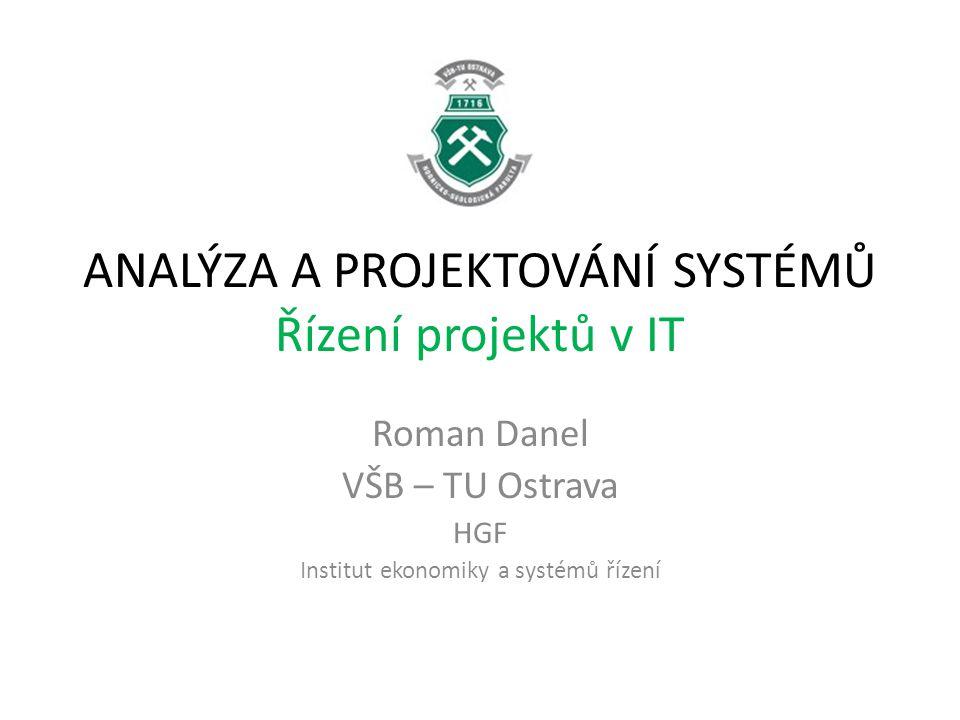 ANALÝZA A PROJEKTOVÁNÍ SYSTÉMŮ Řízení projektů v IT