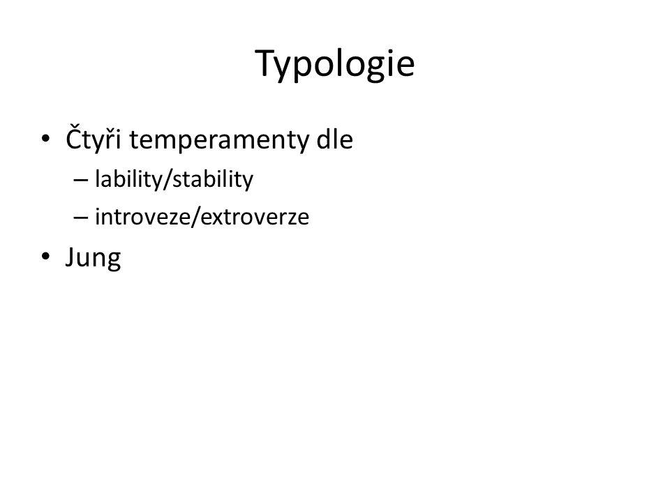 Typologie Čtyři temperamenty dle Jung lability/stability